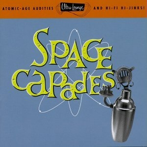 Ultra-Lounge, Vol 3: Space Capades album cover