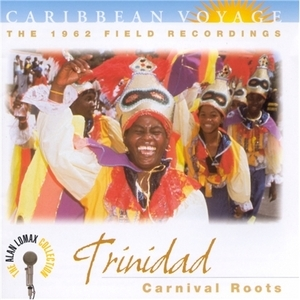 The Caribbean Voyage: Trinidad, The 1962 Field Recordings album cover