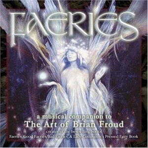 Faeries: A Musical Companion To The Art Of Brian Froud album cover