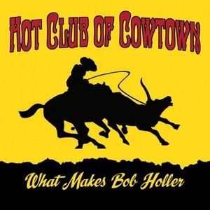 What Makes Bob Holler album cover