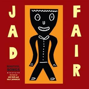 Beautiful Songs: The Best Of Jad Fair album cover