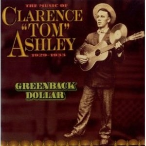 Greenback Dollar: The Music Of Clarence Ashley album cover