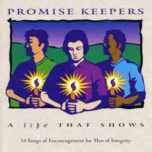 Promise Keepers: A Life That Shows album cover