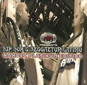 Hip Hop & Reggaeton Latino: Nandez Platinum Edition album cover