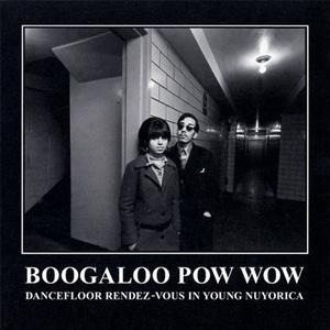 Boogaloo Pow Wow: Dancefloor Rendez-Vous In Nuyorica album cover