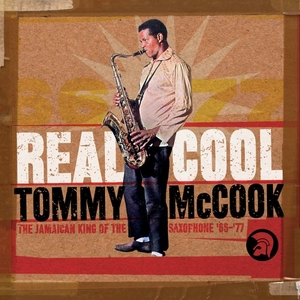 Real Cool: The Jamaican King Of The Saxophone '66-'77 album cover