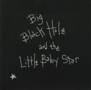 Big Black Hole & The Little Baby Star album cover