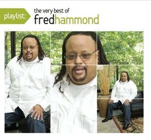 Playlist: The Very Best Of Fred Hammond album cover