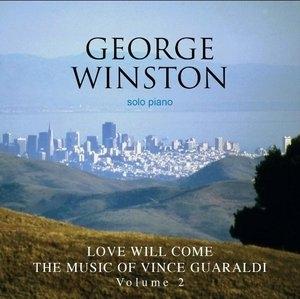 Love Will Come: The Music Of Vince Guaraldi, Vol. 2 album cover