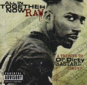 All In Together Now Raw: A Tribute To Ol' Dirty Bastard album cover