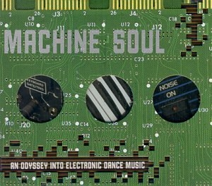 Machine Soul: An Odyssey Into Electronic Dance Music album cover