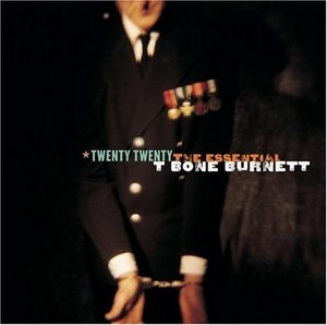 Twenty Twenty: The Essential T-Bone Burnett album cover