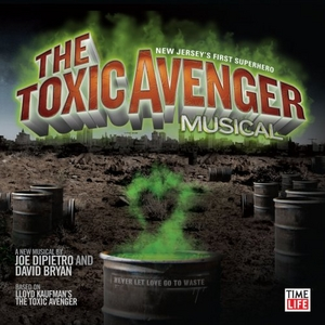 The Toxic Avenger Musical album cover