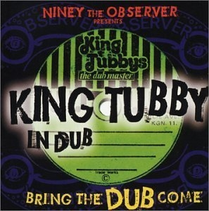 Niney The Observer Presents King Tubby In Dub: Bring The Dub Come album cover