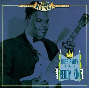 Hide Away: The Best Of Freddy King album cover