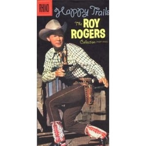 Happy Trails: The Roy Rogers Collection 1937-1990 album cover