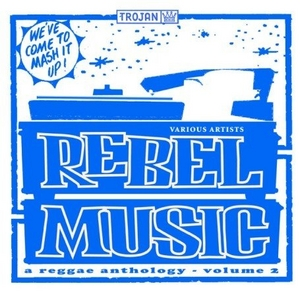Rebel Music Vol.2: A Reggae Anthology album cover