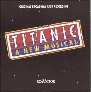 Titanic (1997 Original Broadway Cast) album cover