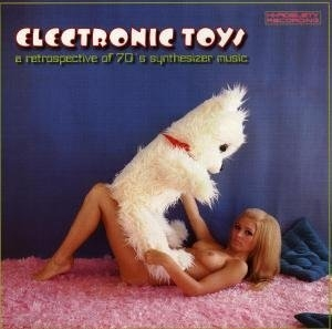 Electronic Toys: A Retrospective Of 70's Synthesizer Music album cover