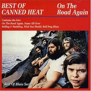 Best of Canned Heat: On The Road Again album cover