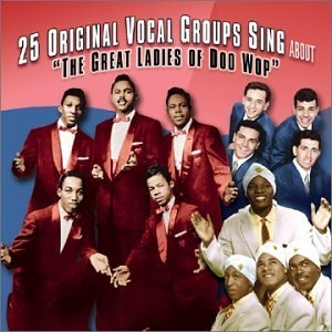 25 Original Vocal Groups Sing About 'The Great Ladies Of Doo Wop' album cover