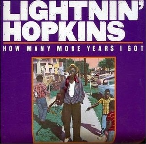 How Many More Years I Got album cover