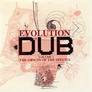 Evolution Of Dub, Vol. 1: The Origin Of The Species album cover