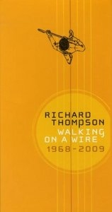 Walking On A Wire: Richard Thompson (1968-2009) album cover