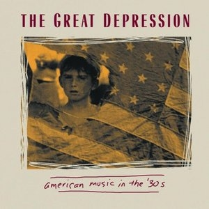 The Great Depression: American Music In The '30s album cover