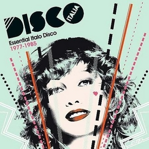 Disco Italia: Essential Italo Disco Classics 1977-1985 album cover