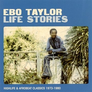 Life Stories: Highlife & Afrobeat Classics 1973-1980 album cover