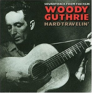 Woody Guthrie: Hard Travelin' (Soundtrack from the Film) album cover
