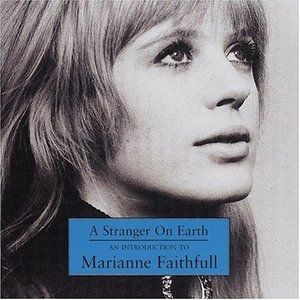 A Stranger On Earth: An Introduction To Marianne Faithfull album cover