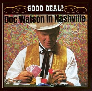Good Deal!: Doc Watson In Nasvhille album cover