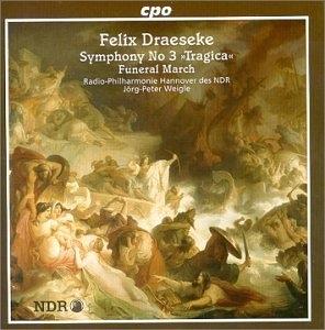 Draeseke: Symphony No.3 'Tragica'~ Funeral March album cover