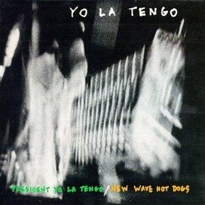 President Yo La Tengo-New Wave Hot Dogs album cover