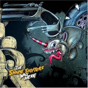 The Shape Shifters Was Here album cover