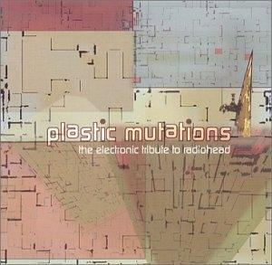 Plastic Mutations: The Electronic Tribute To Radiohead album cover