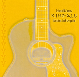 Kiho'alu: Hawaiian Slack Key Guitar album cover