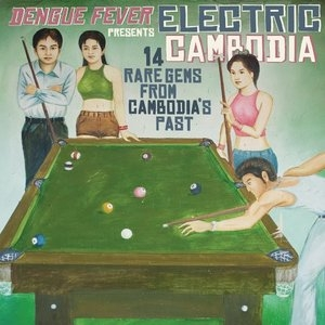 Dengue Fever Presents: Electric Cambodia album cover