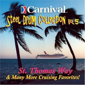 Carnival Steel Drum Collection, Vol. 5: St. Thomas Way & More... album cover