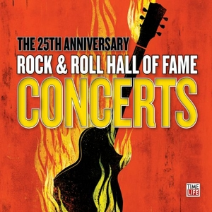 The 25th Anniversary Rock & Roll Hall Of Fame Concerts album cover