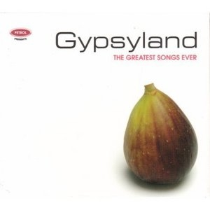 Petrol Presents The Greatest Songs Ever: Gypsyland album cover