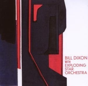 Bill Dixon With Exploding Star Orchestra album cover