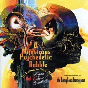 A Monstrous Psychedelic Bubble, Vol. 2: Pagan Love Vibrations album cover