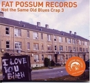 Fat Possum Records: Not T... album cover