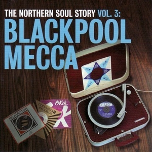 Northern Soul Story, Vol. 3: Blackpool Mecca album cover
