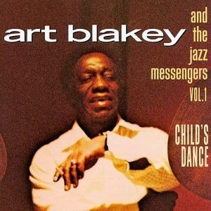 Child's Dance: Art Blakey And The Jazz Messengers Vol1 album cover