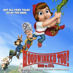 Hoodwinked Too!: Hood Vs. Evil (Original Motion Picture Soundtrack) album cover