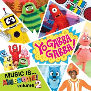 Yo Gabba Gabba!: Music...Is Awesome! Vol.2 album cover